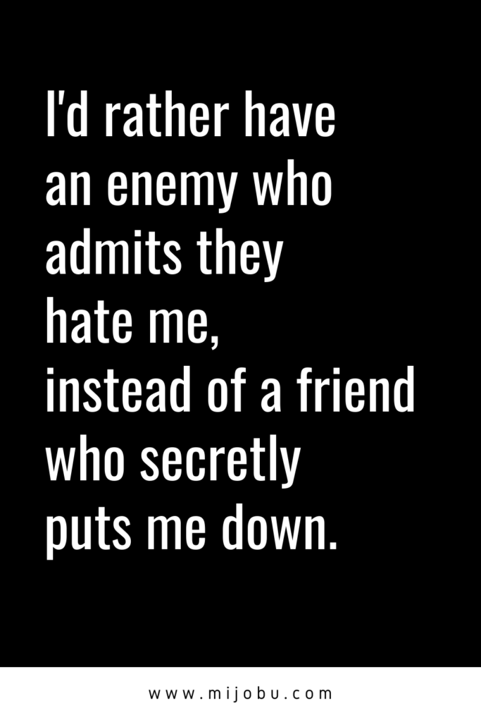 Know the difference between friends and enemies